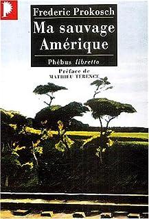Ma sauvage Amérique, Prokosch, Frédéric