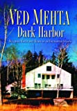 Dark Harbor, Ved Mehta, 1560255285