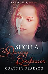 Such a Daring Endeavor (Stolen Tears) (Volume 2)