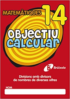Objectiu Calcular / Objective Calculate: Divisions Amb Divisors De Nombres De Diverses Xifres / Divisions With Various Numbers of Divisors of Numbers: 14 (Objectiu Matematiques / Math Objective)