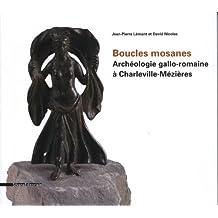 Boucles mosanes - Archéologie gallo-romaine à Charleville-Mézièr