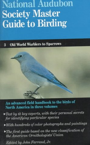 The Audubon Society Master Guide to Birding, Vol. 3: Old-World Warblers-Sparrows