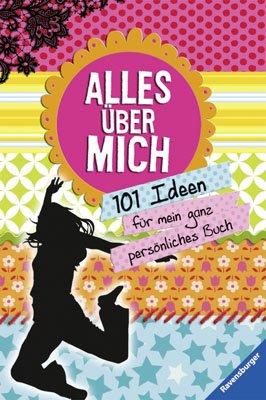 Alles über mich: 101 Ideen für mein ganz persönliches Buch
