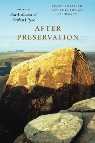 After Preservation: Saving American Nature in the Age of Humans