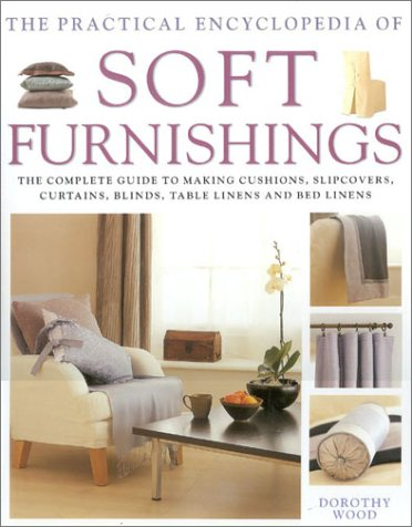 The New Ultimate Book of Soft Furnishings: The Complete Guide to Making Curtains, Blinds, Cushions, Loose Covers, Table and Bed Linen