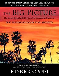 The Big Picture: The Seven Step Guide For Creative Success In Business (Volume 1)