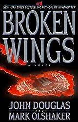 Broken Wings: A Novel by Douglas, John, Olshaker, Mark ( 2000 )