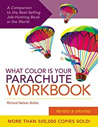 What Color is Your Parachute?: Workbook: A Practical Guide for Job-Hunters and Career Changers