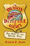 The Case of the Stolen Film (The Dragon Detective Agency)