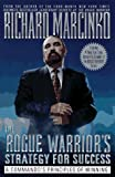 The Rogue Warrior's Strategy for Success, Richard Marcinko, 0671009931