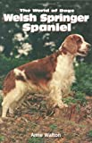 The Welsh Springer Spaniel (World of Dogs)