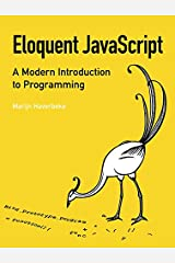 Eloquent JavaScript: A Modern Introduction to Programming Paperback