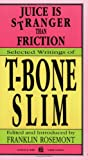 Juice Is Stranger Than Friction, T-Bone Slim, 0882860704