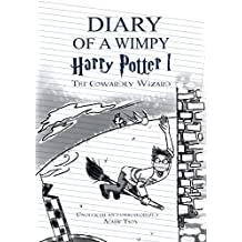 Diary of a Wimpy Harry Potter: The Cowardly Wizard