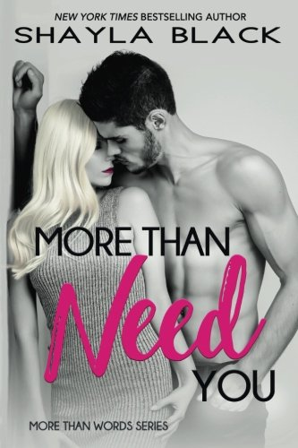 More Than Need You (More Than Words Book 2) (Volume 2) by Shelley Bradley, LLC