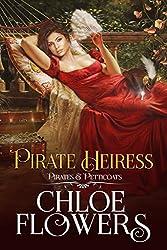 PIRATE HEIRESS: A Women's Adventure Romance (A Pirates & Petticoats Novel)