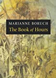 The Book of Hours, Marianne Boruch, 1556593856