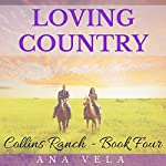 Loving Country: Collins Ranch Book Four | Ana Vela