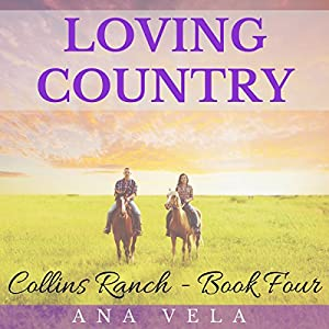 Loving Country: Collins Ranch Book Four Audiobook