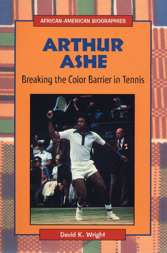 Search : Arthur Ashe: Breaking the Color Barrier in Tennis (African-American Biographies (Raintree Paperback))