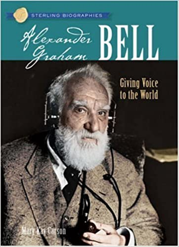 Sterling Biographies: Alexander Graham Bell: Giving Voice to the World [Paperback] [2007] (Author) Mary Kay Carson Paperback – 1994