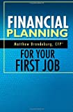 Financial Planning for Your First Job, Matthew Brandeburg, 0615887155