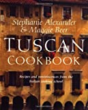 Tuscan Cookbook, Stephanie Alexander and Maggie Beer, 1571456864