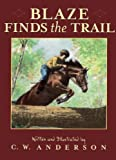 Blaze Finds the Trail, C. W. Anderson, 0613243803
