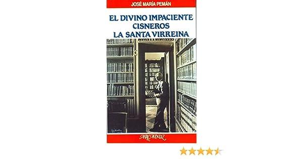 El Divino Impaciente (Arcaduz): Amazon.es: Peman, Jose María: Libros