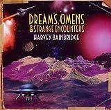Dreams Omens & Strange Encounters by Harvey Bainbridge