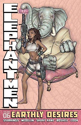 Download Elephantmen Volume 6: Earthly Desires PDF