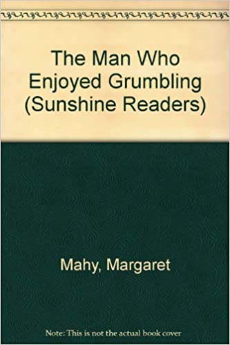 Book The Man Who Enjoyed Grumbling (Sunshine Readers)