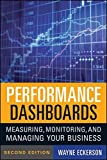 img - for Performance Dashboards: Measuring, Monitoring, and Managing Your Business by Wayne W. Eckerson (2010-11-09) book / textbook / text book