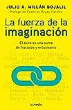 La fuerza de la imaginación: El éxito es una suma de fracasos y entusiasmo