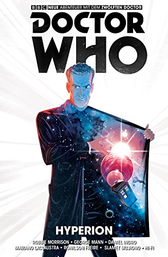 Doctor Who - Der Zwölfte Doctor (Band 3): Hyperion (Doctor Who - Der Elfte Doctor) (German Edition)