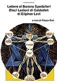 Lettere al Barone Spedalieri di Eliphas Levi - Dieci Lezioni di Qabbalah (Italian Edition)