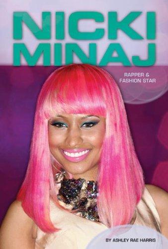 Nicki Minaj: Rapper & Fashion Star (Contemporary Lives)