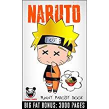 NARUTO: 100+ Funny Jokes & Memes (Naruto parody book) + BIG FAT BONUS INSIDE