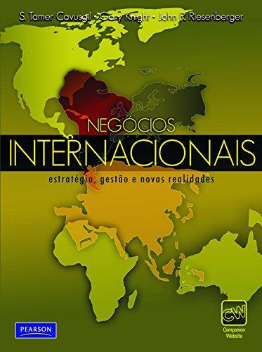 Negócios internacionais: estratégia, sestão e novas realidades