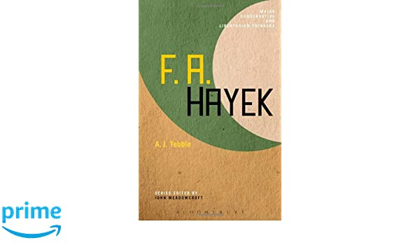Conservatism and mistrust of spontaneous order  A brilliant quote from  Friedrich Hayek s essay  Why I Am Not