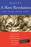 Haiti - A Slave Revolution, Ramsey Clark and Edwidge Danticat, 0974752142
