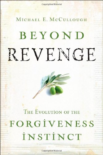 Cover of Beyond Revenge: The Evolution of the Forgiveness Instinct
