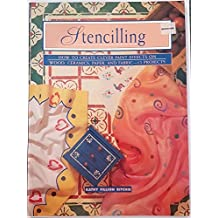 Stencilling: How to Create Clever Paint Effects on Wood, Ceramics, Paper, and Fabic--12 Projects (Contemporary Crafts)