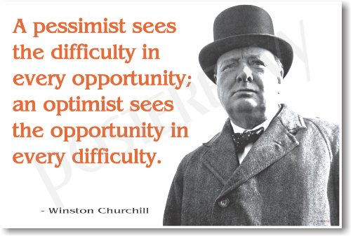 """Winston Churchill - """"A Pessimist Sees the Difficulty in Every Opportunity..."""" - NEW Famous Person Poster"""