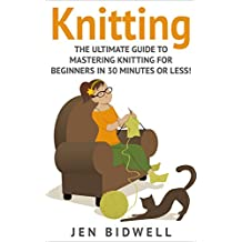 Knitting: Knitting for Beginners: How to Knit like a Pro! (Knitting - How to Knit - Knitting for Beginners - Sewing - Sewing for Beginners - How to Sew - Quilting)