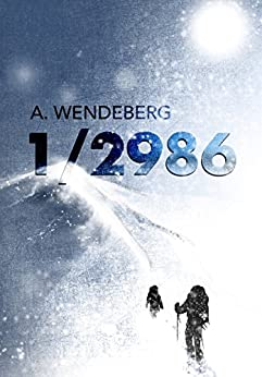 1/2986: A Post-Apocalyptic Climate Change Thriller by [Wendeberg, Annelie]