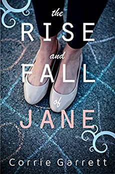 The Rise and Fall of Jane: A Modern Retelling of Jane Eyre (English Edition) de [Garrett, Corrie]