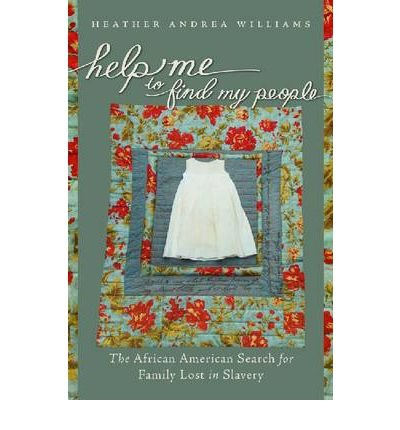 By Heather Andrea Williams Help Me to Find My People: The African American Search for Family Lost in Slavery (The John Hope Fra (1st Edition) ebook