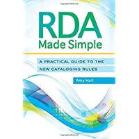 RDA Made Simple: A Practical Guide to the New Cataloging Rules