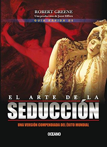Guía rápida de El arte de la seducción (Spanish Edition)